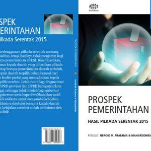 Prospek Pemerintahan Hasil Pilkada Serentak 2015