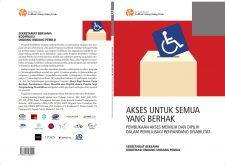 Akses untuk Semua yang Berhak: Pembukaan Akses Memilih dan Dipilih dalam Pemilu bagi Penyandang Desabilitas