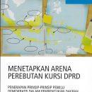 Menetapkan Arena Perebutan Kursi DPRD Penerapan Prinsip-Prinsip Pemilu Demokratis dalam Pembentukan Daerah Pemilihan DPRD Provinsi dan DPRD Kabupaten/Kota Pemilu 2014