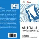 API Pemilu : TOWARD THE SMART ELECTION (English Version)
