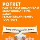 Potret Partisipasi Organisasi Masyarakat Sipil dalam Pemantauan Pemilu 1999-2014