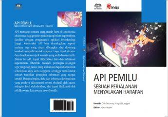 API PEMILU – Sebuah Perjalanan Menyalakan Harapan
