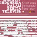 Melipat Indonesia: Kritik Sentralisasi Penyiaran