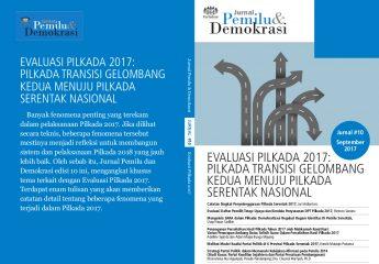 Jurnal 10 | Evaluasi Pilkada 2017: Pilkada Transisi Gelombang Kedua Menuju Pilkada Serentak Nasional