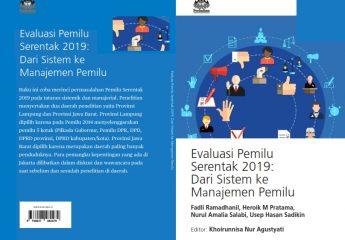 Evaluasi Pemilu Serentak 2019 Dari Sistem ke Menejemen Pemilu