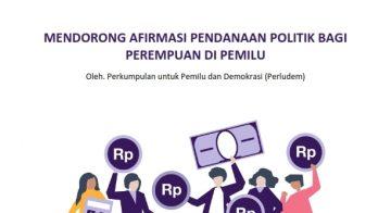 Policy Brief – Mendorong Afirmasi Pendanaan Politik Bagi Perempuan Di Pemilu