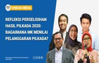 Refleksi Perselisihan Hasil Pilkada 2020: Bagaimana MK Menilai Pelanggaran Pilkada?
