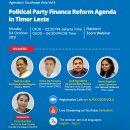Presentation Material Political Party Finance Reform Agenda in Timor Leste